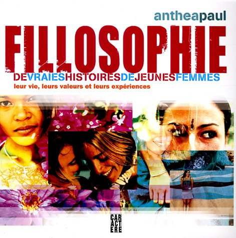 Descargar Libro Fillosophie : De vraies histoires de jeunes femmes de Paul Anthea