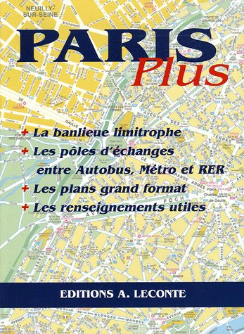 Paris Plus : Les plans, les indications, les renseignements utiles par Editions Leconte