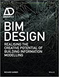BIM Design: Realising the Creative Potential of Building Information Modelling (AD Smart)