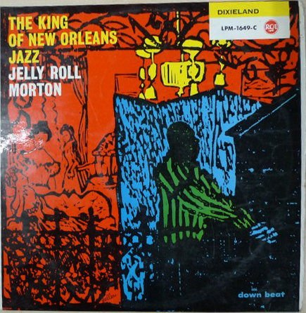 LP: The King of New Orleans Jazz Jelly Roll Morton. Dixieland LPM-1649-C RCA Down Beat (Orleans New Vinyl)