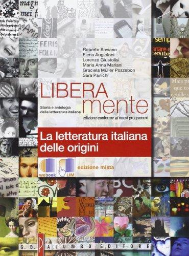 Liberamente. La letteratura italiana delle origini. Per le Scuole superiori. Con espansione online