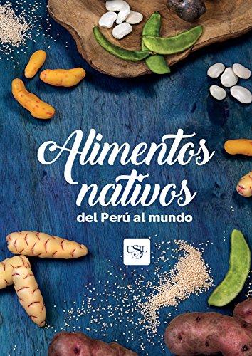 Alimentos nativos del Perú al mundo por Teresa Blanco de Alvarado-Ortiz