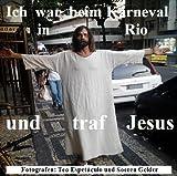 Ich war beim Karnveal in Rio und traf Jesus Christus