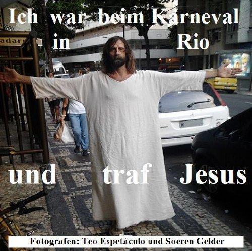 (Ich war beim Karnveal in Rio und traf Jesus Christus)