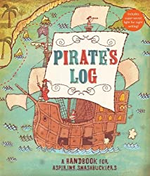 Pirate's Log: A Handbook for Aspiring Swashbucklers by Avery Monsen (2008-08-27)