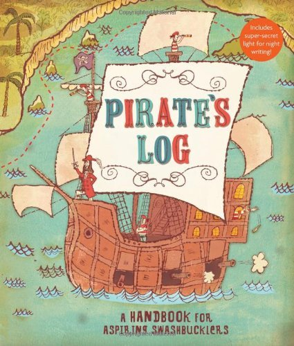 Pirate's Log: A Handbook for Aspiring Swashbucklers by Avery Monsen (2008-08-27) thumbnail