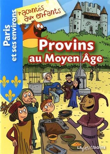 Provins au Moyen Age par Nathalie Lescaille
