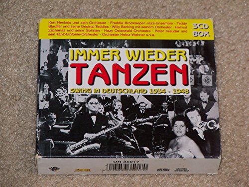 Immer wieder Tanzen - Swing in Deutschland 1934-1948