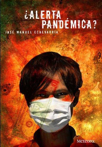 ¿Alerta pandémica? (Tahona de letras nº 21) de [Echevarría, José Manuel]