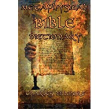Metaphysical Bible Dictionary by Charles Fillmore (2012-05-18)