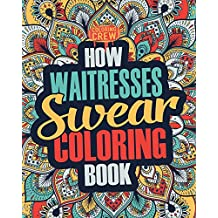 How Waitresses Swear Coloring Book A Funny Irreverent Clean Word Waitress