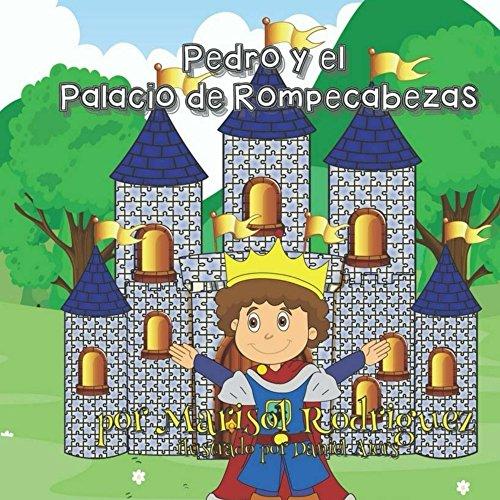 Pedro y el Palacio de Rompecabezas por Marisol Rodriguez