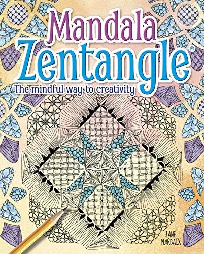 Mandala Zentangle: The Mindful Way to Creativity