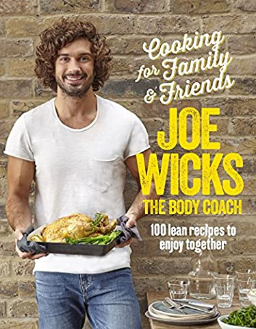 Cooking for Family and Friends: 100 Lean Recipes to Enjoy Together