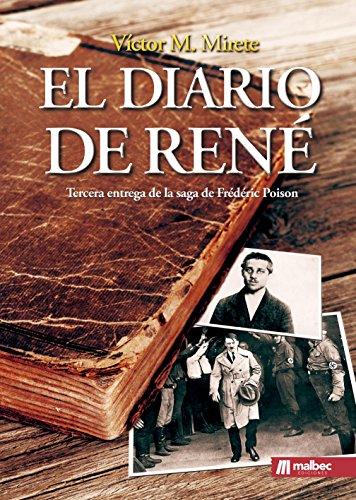 El diario de René. Drama histórico y thriller en español: Espionaje segunda Guerra Mundial (Saga de Frédéric Poison nº 3) por Víctor M. Mirete