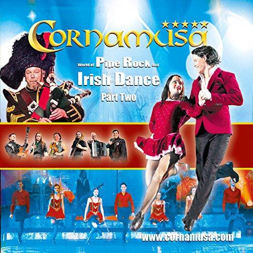 World of Pipe Rock and Irish Dance, Pt. 2 -