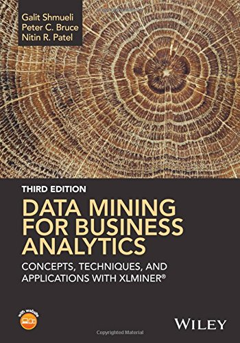 Data Mining for Business Analytics: Concepts, Techniques, and Applications in Xlminer