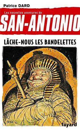 Les nouvelles aventures de San-Antonio, Tome 19 : Lâche-nous les bandelettes