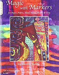 Magic With Markers: for Paper, Fabric, Wood, Metal, Plastic, and Clay (DO #5316) (Design Originals) by Sherrill Kahn (2008-01-01)