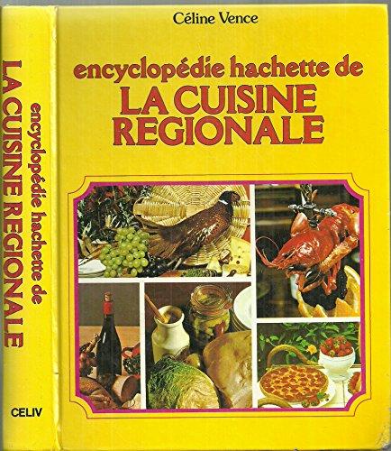 Encyclopédie Hachette de la cuisine régionale par Céline Vence