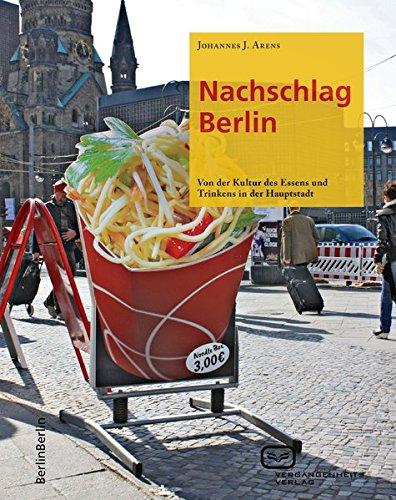 Nachschlag Berlin: Zur Kultur des Essens und Trinkens in der Hauptstadt