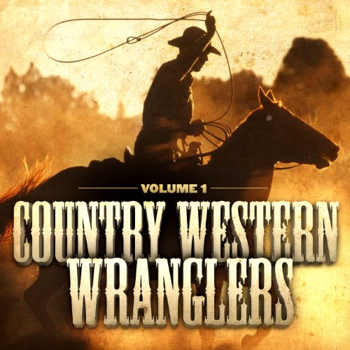 Western Wrangler (Country Western Wranglers, Vol. 1 (The Cowboy's Soundtrack))
