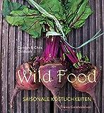 Wild Food: Saisonale Köstlichkeiten