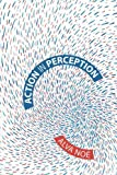 Action in Perception (Representation and Mind Series) by Alva Noë (2006-02-17)