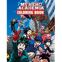 My Hero Academia Coloring Book: Anime Manga Coloring Books for Kids and Teens