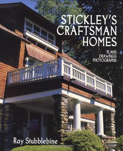 Stickley the Craftsman Homes: Plans Drawings, and Photographs: The Complete Plans, Drawings, Photographs