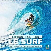 Edition Sports fun - Le surf ou la quete de la vague parfaite 2015: Du vent sur la peau et le bruit des vagues a l'oreille