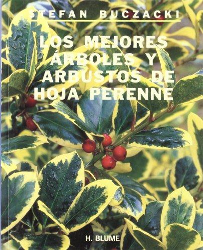 Los mejores árboles y arbustos de hoja perenne (Guías de jardinería) por Stefan Buczacki