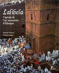 Lalibela : Capitale de l'art monolithe d'Ethiopie