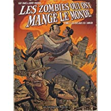 Les zombies qui ont mangé le monde, Tome 2 : Les esclaves de l'amour