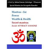Vedic Mantras for Power Health & Wealth - with Special navagraha Mantra Remedies by Shri. VNaaressh ji: Astrology remedies fo