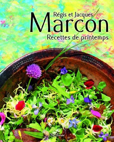 Recettes de printemps par Régis Marcon