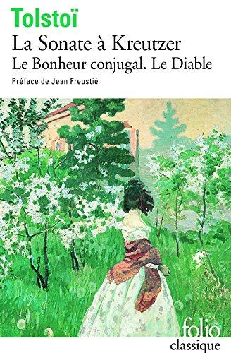 La Sonate à Kreutzer / Le Diable / Le Bonheur conjugal par Léon Tolstoï