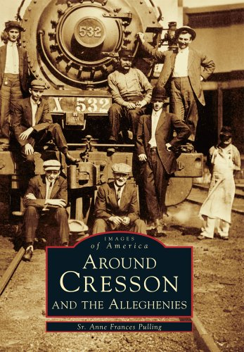 Cresson, Pa (Around Cresson and the Alleghenies (Images of America))