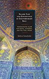 Islamic Law and Governance in Contemporary Iran: Transcending Islam for Social, Econo...