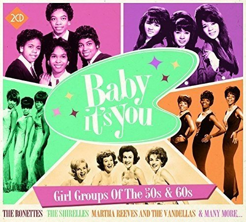Baby It's You - Girl Groups of the 50s & 60s