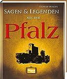 Sagen und Legenden aus der Pfalz - Ulrich Magin