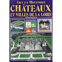 Chateaux et les Villes de la Loire Fran Ais (les)