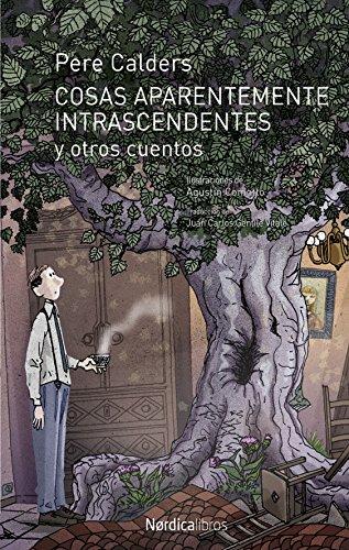 Cosas aparentemente intrascendentes y otros cuentos (Ilustrados) par Pere Calders i Rossinyol