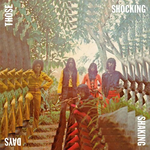 Those Shocking Shaking Days: Indonesia Hard, Psychedelic, Progressive Rock and Funk 1970-1978
