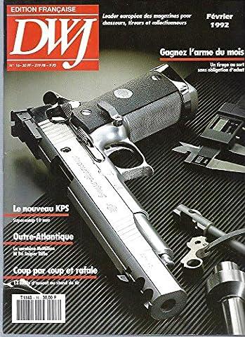 DWJ (magazine chasseurs, tireurs et collectionneurs) / N°16 -Février 1992: Le nouveau KPS -La carabine McMillan -M86 Sniper Rifle.