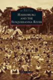 Harrisburg and the Susquehanna River by Erik V Fasick (2015-03-02)