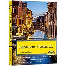 Lightroom Classic CC - Einstieg und Praxis