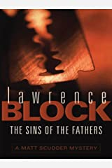The Sins Of The Fathers (Matthew Scudder Mysteries Series Book 1) Kindle Edition