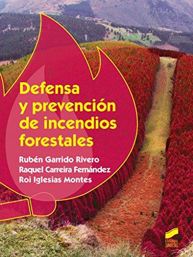 Defensa y prevención de incendios forestales (Agraria) por Rubén/Carreira Fernández, Raquel/Iglesias Montes, Roi Garrido Rivero