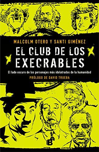 El club de los execrables (No ficción) por Malcolm Otero